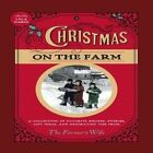 Christmas on the Farm: A Collection of Favorite Recipes, Stories, Gift Ideas, and Decorating Tips from the Farmer's Wife by Voyageur Press Inc (Paperback / softback, 2013)