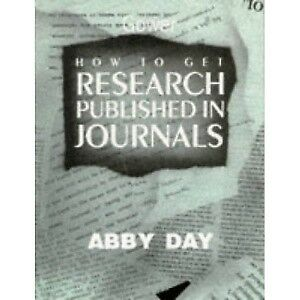 1 of 1 - How to Get Research Published in Journals, Day, Dr. Abby, Used; Very Good Book