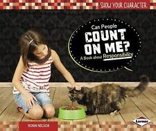 Can People Count on Me?: A Book About Responsibility (Show Your-ExLibrary