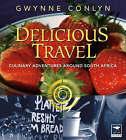 Delicious Travel by Gwynne Conlyn (Paperback, 2005)
