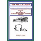 The Rural Ranger a Suburban and Urban Survival Manual Andamp Amp Field Guide O