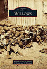 Willows by E Whisman, Museum Society of Willows, J Wright (Paperback / softback, 2010)