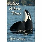 Killer Whale Blues by Mark Conkling (Paperback / softback, 2014)