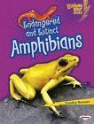 Endangered and Extinct Amphibians by Candice F Ransom (Hardback, 2014)