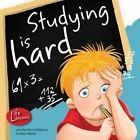 Studying Is Hard by Jennifer Moore-Mallinos (Paperback / softback, 2013)