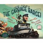 Here Comes The Garbage Barge 9780375852183 by Jonah Winter Hardback