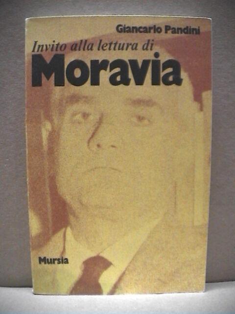Letteratura INVITO ALLA LETTURA DI ALBERTO MORAVIA Giancarlo Pandini Mursia 1973