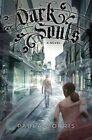 Dark Souls by Paula Morris (Hardback, 2011)