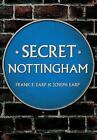 Secret Nottingham by Joseph Earp, Frank Edmund Earp (Paperback, 2016)