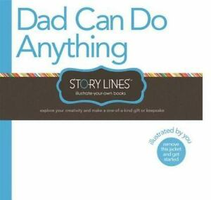 Story-Lines-Dad-Can-Do-Anything-Illustrate-Your-Own-Book-by-M-H-Clark