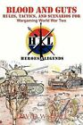 Blood and Guts: Rules, Tactics, and Scenarios for Wargaming World War Two by David W Hall (Paperback / softback, 2011)