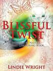 Blissful Twist Inspired by Nature Adult Colouring Book 9781482824599 Wright