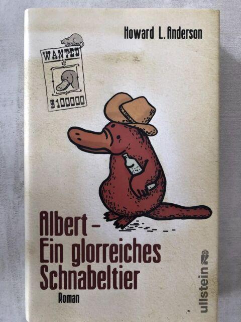 Albert - Ein glorreiches Schnabeltier Von Howard L. Anderson