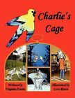 Charlie's Cage 9781434368928 by Virginia Harris Paperback