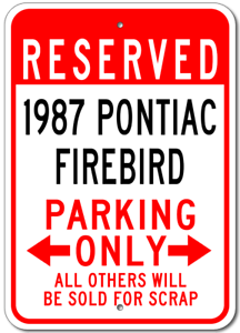 1987 87 PONTIAC FIREBIRD Parking Sign