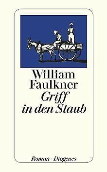 Griff in den Staub von Faulkner, William | Buch | Zustand gut