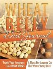 Wheat Belly Journal by Speedy Publishing LLC (Paperback / softback, 2014)