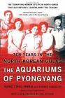 The Aquariums of Pyongyang : Ten Years in the North Korean Gulag by Chol-Hwan Kang and Pierre Rigoulot (2005, Paperback)