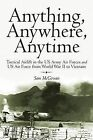 Anything, Anywhere, Anytime: Tactical Airlift in the US Army Air Forces and US Air Force from World War II to Vietnam by Sam McGowan (Paperback, 2011)