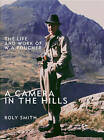 A Camera in the Hills: The Life and Work of W.A. Poucher by Roly Smith (Hardback, 2008)