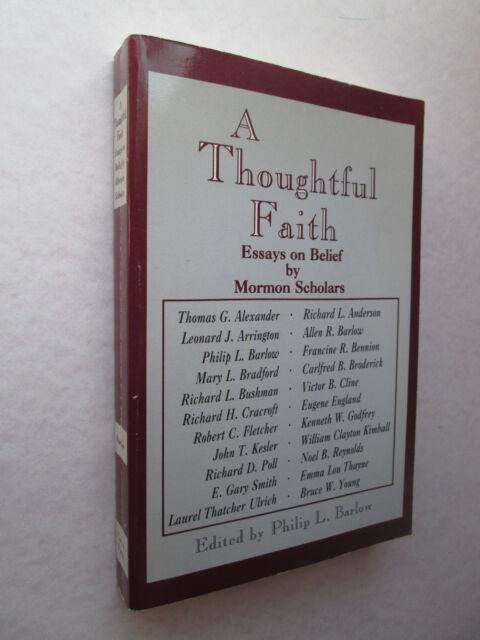 belief by essay faith mormon scholar thoughtful