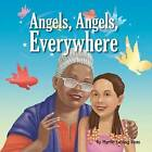 Angels, Angels, Everywhere by Myrtle Loving Ross (Paperback / softback, 2011)