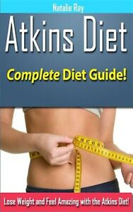 Atkins-Diet-Complete-Atkins-Diet-Guide-Losing-Weight-Feel-by-Ray-Natalie