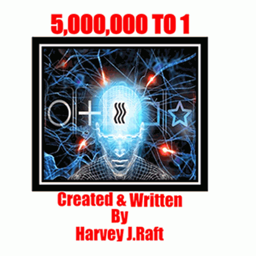 5,000,000 to 1 by by by Harvey Raft f0d999
