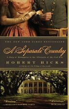 A Separate Country : A Story of Redemption in the Aftermath of the Civil War by Robert Hicks (2011, Paperback)