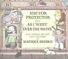 Hector Protector / as I Went over by Maurice Sendak (Hardback, 2001)