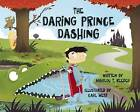 The Daring Prince Dashing by Marilou Reeder (Hardback, 2015)