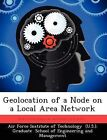 Geolocation of a Node on a Local Area Network by John R Clarson (Paperback / softback, 2012)