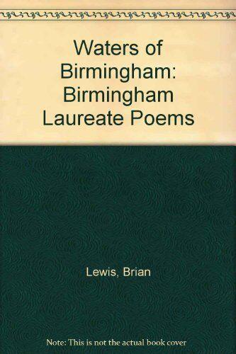 Waters of Birmingham: Birmingham Laureate Poems, Lewis, Brian, Very Good Book