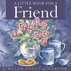 Little Book for a Friend by Exley Publications Ltd (Hardback, 1999)
