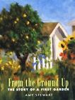 From the Ground Up: The Story of a First Garden by Amy Stewart (Hardback, 2000)