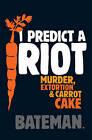 I Predict a Riot by Colin Bateman (Paperback, 2007)