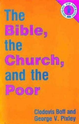The Bible, the Church, and the Poor [Theology and Liberation Series]