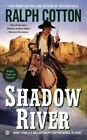 Shadow River by Ralph Cotton (Paperback / softback, 2014)