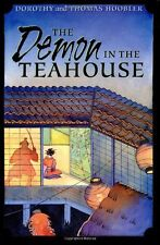 The Demon in the Teahouse by Dorothy Hoobler and Thomas Hoobler (2001, Hardcover)
