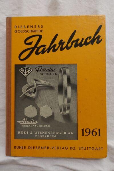 Zielstrebig Diebeners Goldschmiede-jahrbuch 1961. [vormals: Deutscher Goldschmiede-kalender]