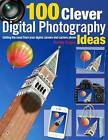 100 Clever Ways to Make the Most of Your Camera by Peter Cope (Paperback, 2012)