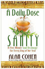 A Daily Dose of Sanity by Alan Cohen (Paperback / softback)
