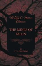 The Mines of Falun by E. T. A. Hoffmann (2012, Paperback)