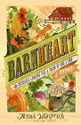Barnheart: The Incurable Longing for a Farm of One's Own by Jenna Woginrich (Paperback, 2012)