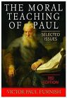 The Moral Teaching of Paul: Selected Issues by Victor Paul Furnish (Paperback, 2009)
