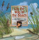 On the Way to the Beach by Henry Cole (Hardback)
