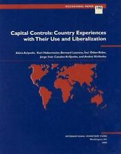 Capital Controls: Country Experiences With Their Use and Liberalizatio-ExLibrary