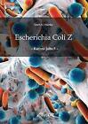 Escherichia Coli Z von Erich H. Franke (2016, Taschenbuch)