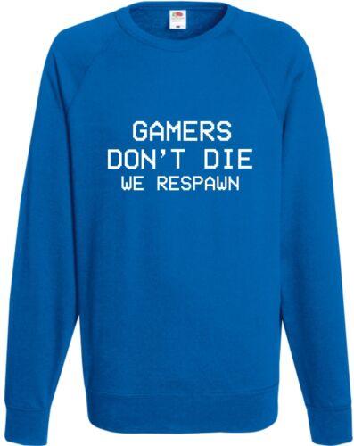 Gamers Don/'t Die Respawn Sweatshirt Gaming Geek Jumper Cool Nerd Xmas Top Gift