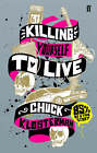 Killing Yourself to Live: 85% of a True Story by Chuck Klosterman (Paperback, 2007)